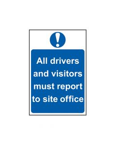 Scan All Drivers And Visitors Must Report To Site Office - PVC 400 x 600mm - SCA4002